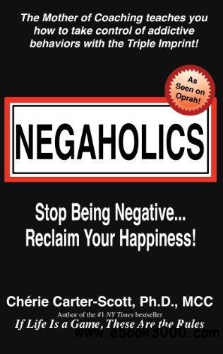 Negaholics Stop Being Negative.