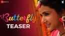 Butterfly - Official Movie Teaser   Parul Yadav   Amit Trivedi   Ramesh Aravind