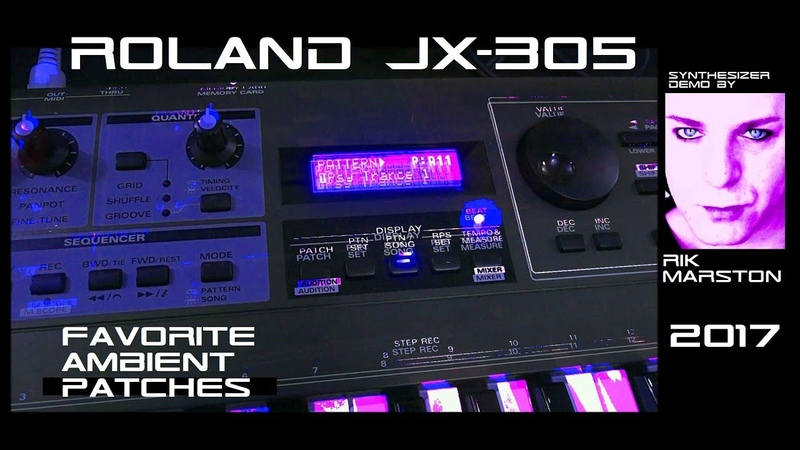 Roland JX 305 Favorite Ambient Patches Synthesizer Groovesynth Rik Marston 2017