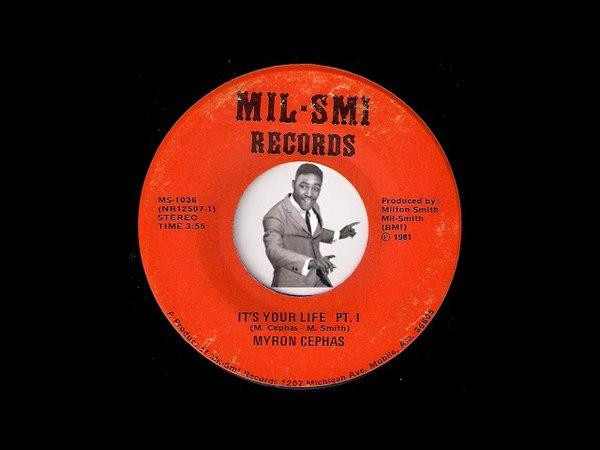 Myron Cephas It's Your Life Pt I II Mil Smi 1981 Sweet Soul 45