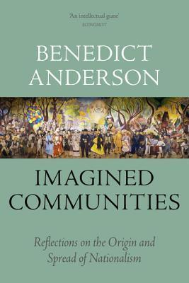 Benedict Anderson] Imagined Communities Reflecti