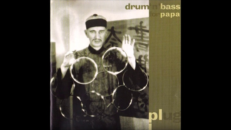 Plug Drum 'n' Bass for Papa Full album