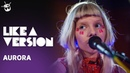 AURORA 'The Seed' live for Like A Version