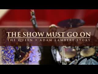 The show must go on the queen  adam lambert story - abc.com