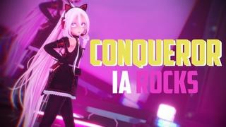 【MMD】Conqueror ( IA ROCKS )