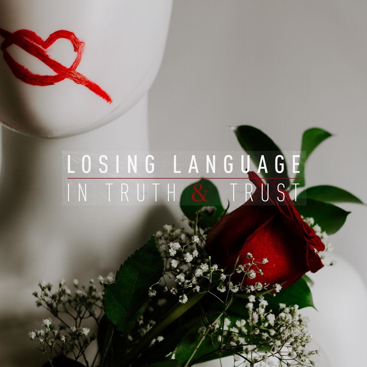 Losing Language - In Truth & Trust (2019)