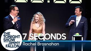 7 Seconds with Rachel Brosnahan