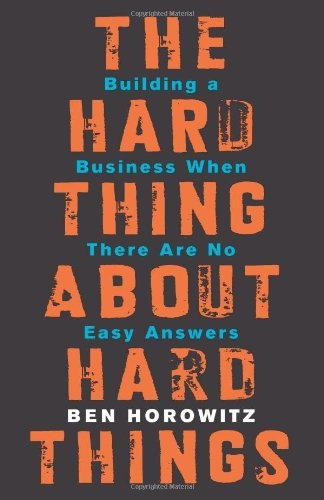 Ben Horowitz] The Hard Thing About Hard Things
