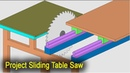 Project Sliding Table Saw - Best DIY Woodworking Machine Plan