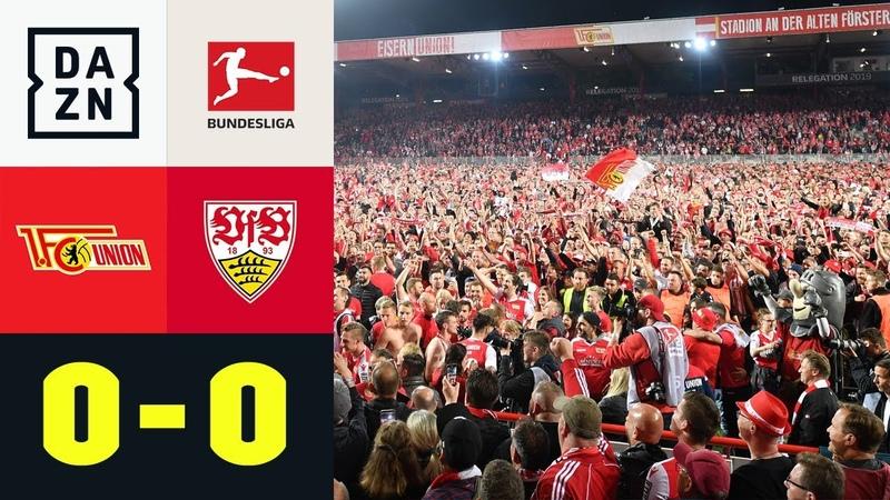 Union feiert ersten BL-Aufstieg: Union Berlin - VfB Stuttgart 0:0 | Bundesliga | Relegation | DAZN