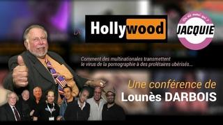 Lounès DARBOIS : « De Hollywood à Jacquie »
