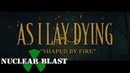 AS I LAY DYING Shaped By Fire OFFICIAL MUSIC VIDEO