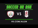 EFL Championship Barnsley VS Fulham