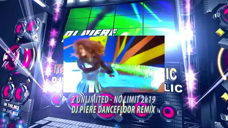 2 Unlimited - No Limit 2k19 Dj Piere dancefloor extended remix