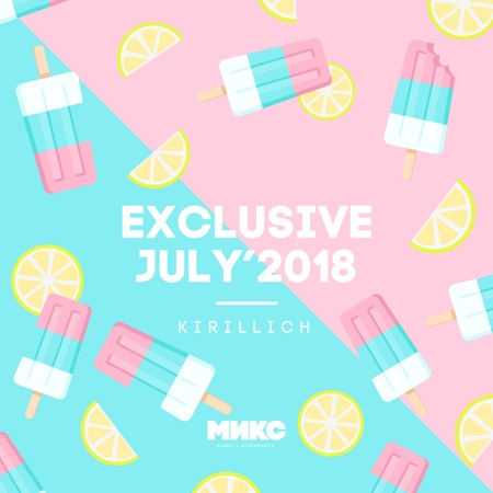 DJ KIRILLICH Exclusive July'18