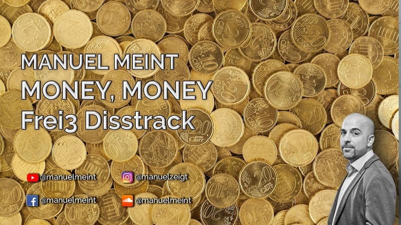 MANUEL MEINT MONEY MONEY Frei3 Disstrack