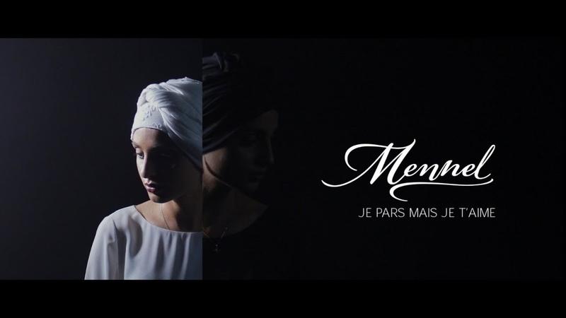Mennel - Je Pars Mais Je T'aime (Official Video)