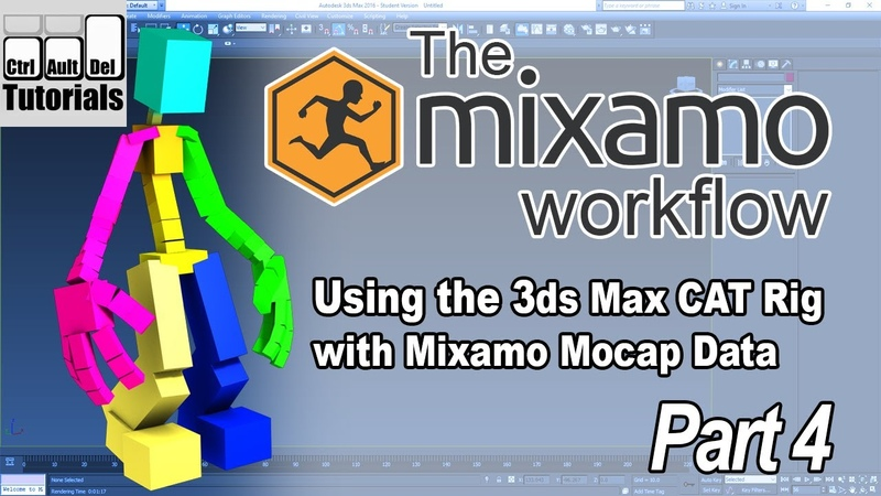 The Mixamo Workflow - Using Mocap with the 3ds Max CAT Rig - Part 4 of 6