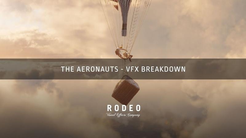 Аэронавты The Aeronauts VFX Breakdown by Rodeo FX