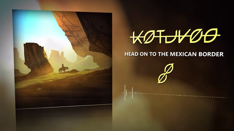 Katu Veo - Head On to the Mexican Border (Full-Lenght Version)