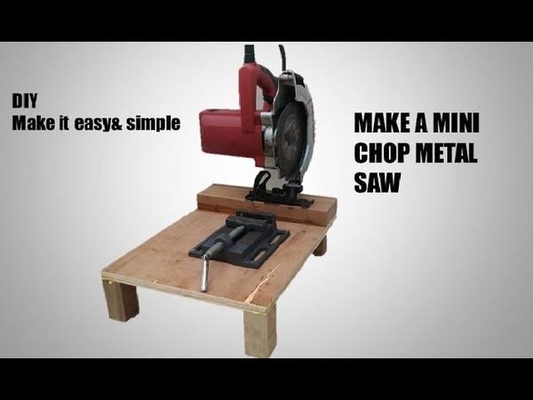Making a mini chop metal steel machine Circular saw hack