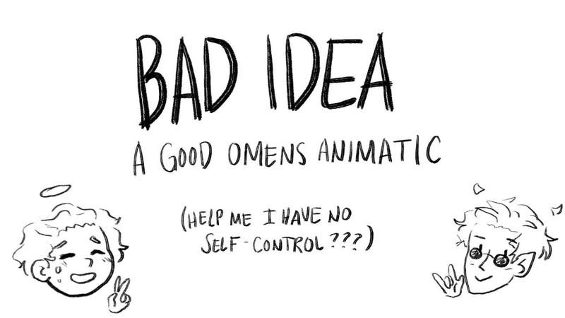 [Good Omens] Bad Idea Animatic