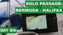 SOLO PASSAGE St Georges Bermuda Isl Halifax Canada DAY EIGHT Counter current 3 knots