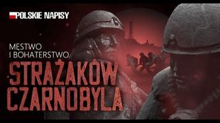 Mstwo i bohaterstwo straakw Czarnobyla (Napisy PL)