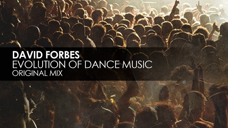 David Forbes Evolution Of Dance Music Original Mix