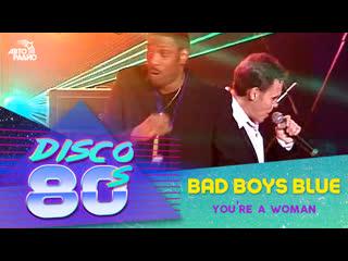 🅰️ bad boys blue - you`re a woman (live @ дискотека 80-х 2002, авторадио)