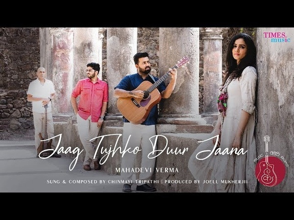 Jaag Tujhko Duur Jaana| Chinmayi Tripathi| Music Poetry Project| Mahadevi Verma|Latest Song 2019