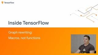 Inside TensorFlow: Graph rewriting (Macros, not functions)
