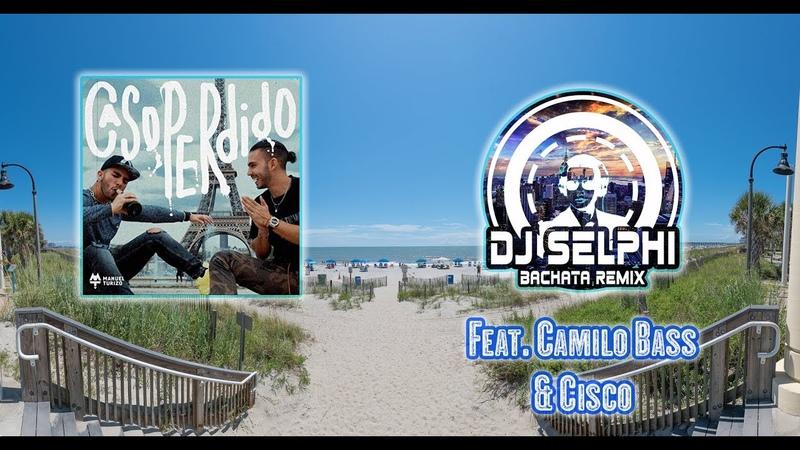 Manuel Turizo Caso Perdido DJ Selphi bachata ft Camilo Bass Cisco