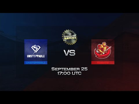 Unstoppable vs Knights | Domination Series Second League | Playoffs