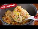Cách nấu CƠM THẬP CẨM BẰNG NỒI CƠM ĐIỆN nhanh gọn siêu ngon - Món Ăn Ngon