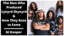 The Man Who Produced Lynyrd Skynyrd How They Rose to Fame
