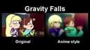 Gravity Falls Original vs Anime style video Грэвити Фоллс оригинал и в стиле аниме