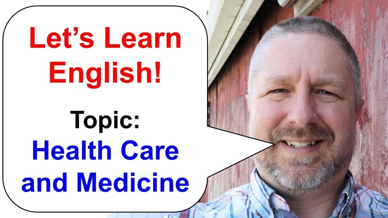 Let's Learn English Topic Health Care and Medicine