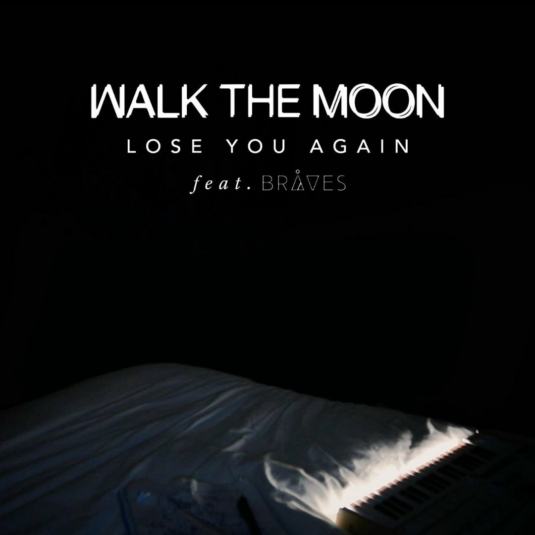 Walk The Moon - Lose You Again [Single]