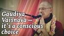 2015 01 17 BG 16 24 Gaudiya Vaisnava it's a conscious choice London
