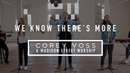 Corey Voss Madison Street Worship - We Know There's More (Official Acoustic Video)