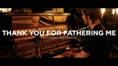 Thank You For Fathering Me - featuring Addi Panter
