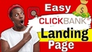 How To create a Landing Page For ClickBank - Fast and Easy