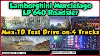 Asphalt 9   TD(60 FPS)   Lamborghini Murcielago LP 640 ROADSTER   Max TD Test Drive on 4 Tracks  