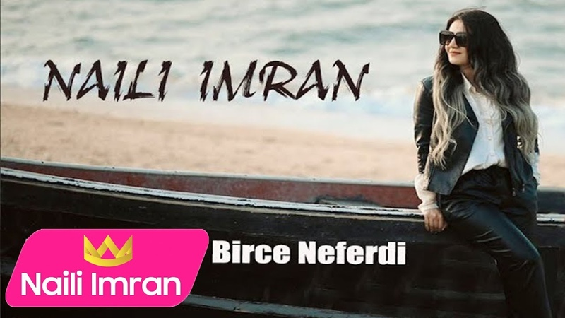 Naili İmran Birce Neferdi Official Music Video 2019
