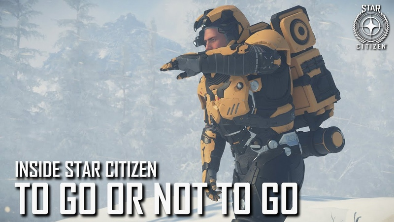Inside Star Citizen To Go or Not to Go Winter 2020