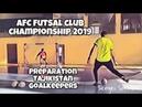 Training futsal goalkeepers - 1x1 situation AFC Futsal club championship Tajikistan Futsal