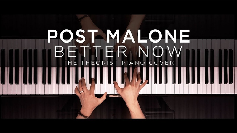 Post Malone Better Now The Theorist Piano Cover