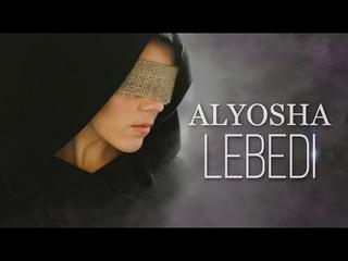 ALYOSHA - LEBEDI