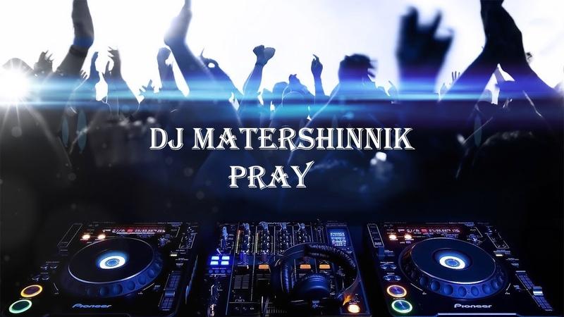 Dj Matershinnik Pray Official Music Video